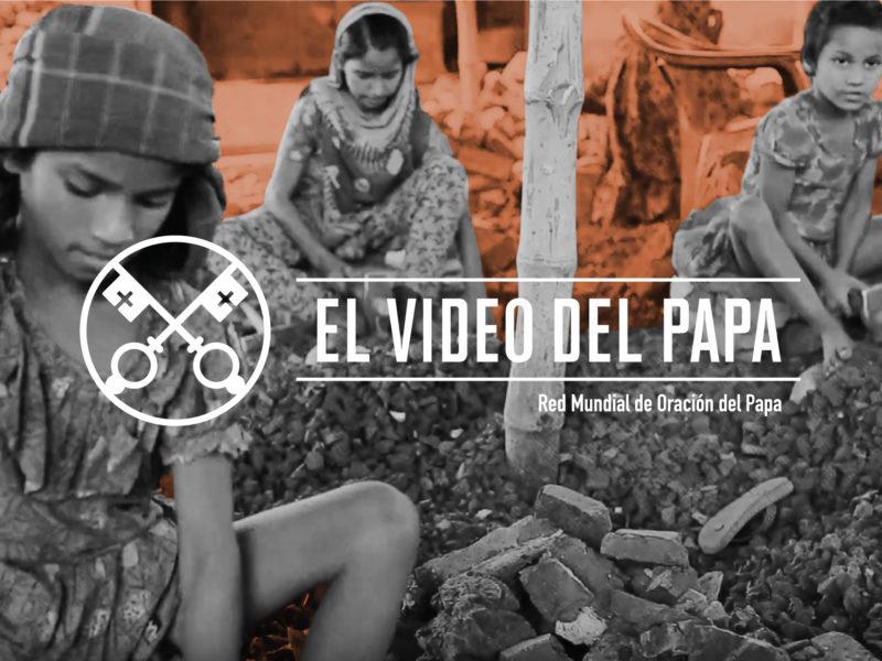 El Video del Papa contra la Trata de Personas